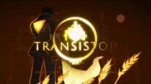 If you haven't played Transistor yet, you missed out on one of the greatest games of 2014