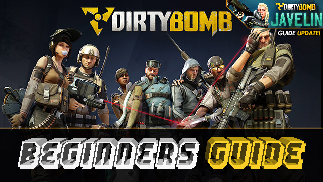 Dirty Bomb: Beginner's Guide